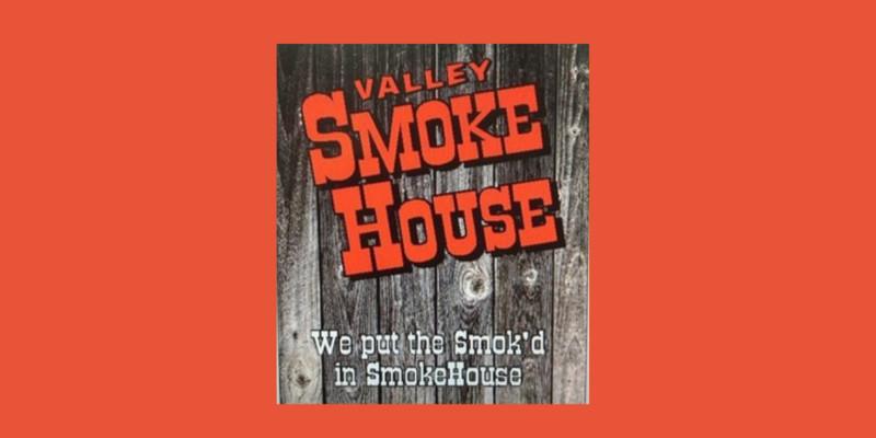 Valley Smokehouse